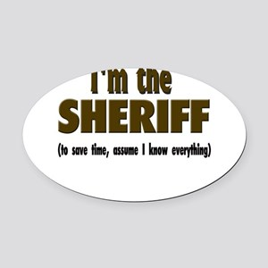 Im the sheriff copy Oval Car Magnet